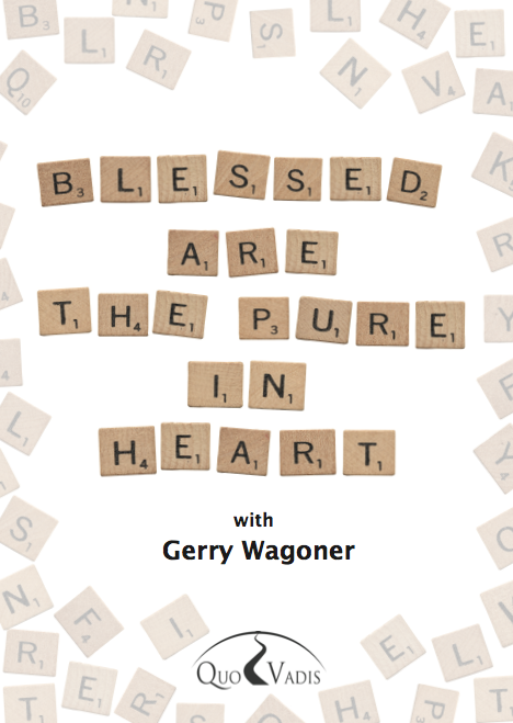 03 Blessed are the pure in Heart by Gerry Wagoner