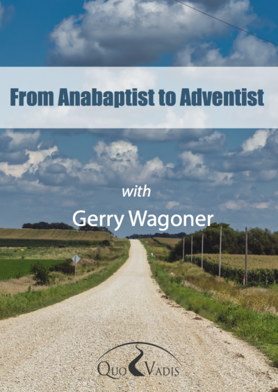 05 From Anabaptist to Adventist by Gerry Wagoner