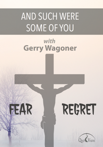 07 And such were some of you by Gerry Wagoner