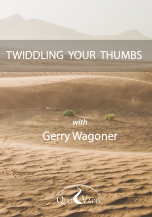 09 Twiddling your Thumbs by Gerry Wagoner