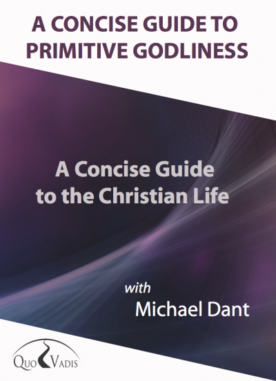 01-A CONCISE GUIDE TO THE CHRISTIAN LIFE By Michael Dant