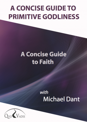 08-A CONCISE GUIDE TO FAITH By Michael Dant