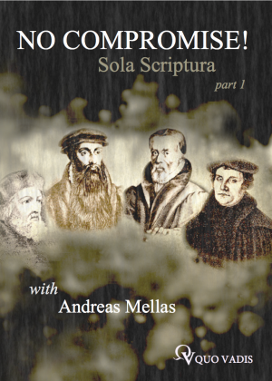 # 201 SOLA SCRIPTURA PART 1 by Andreas Mellas