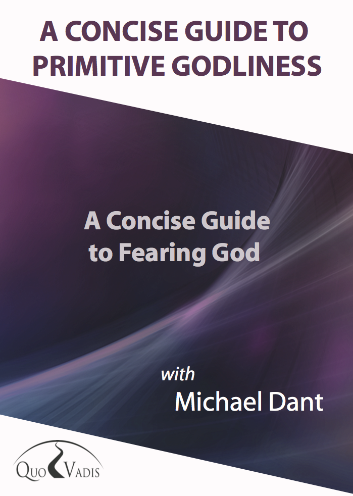 A CONCISE GUIDE TO FEARING GOD By Michael Dant