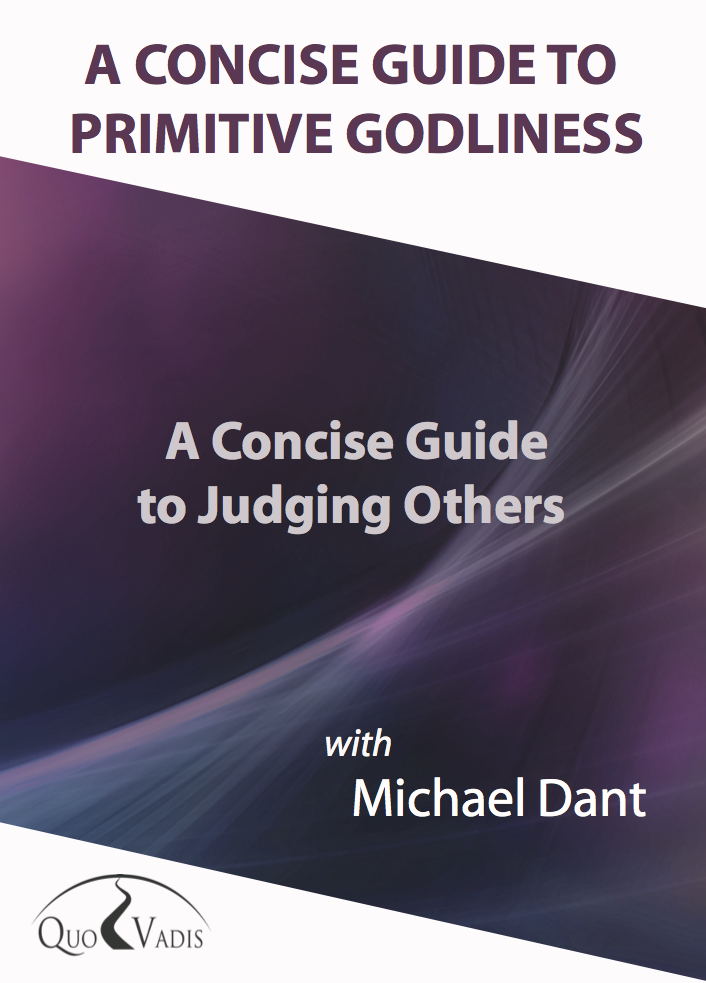 A CONCISE GUIDE TO JUDGING OTHERS By Michael Dant